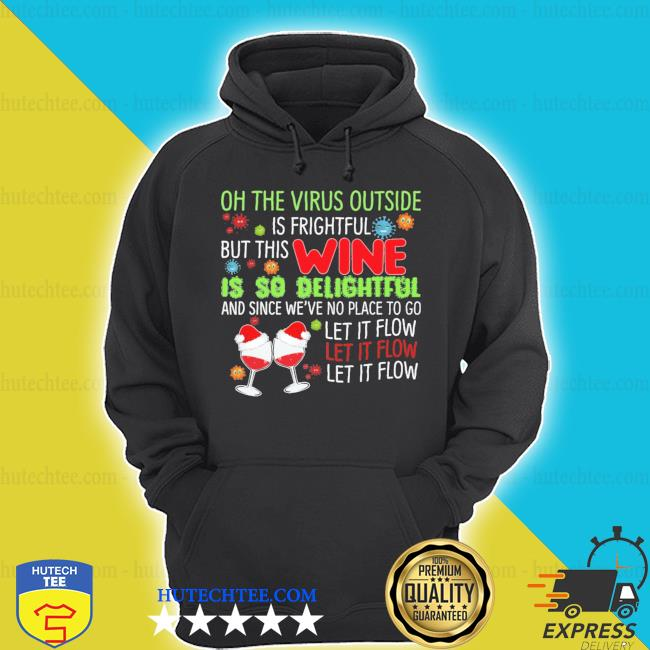 Oh the virus outside is frightful but the wine is so delightful ugly christmas sweater