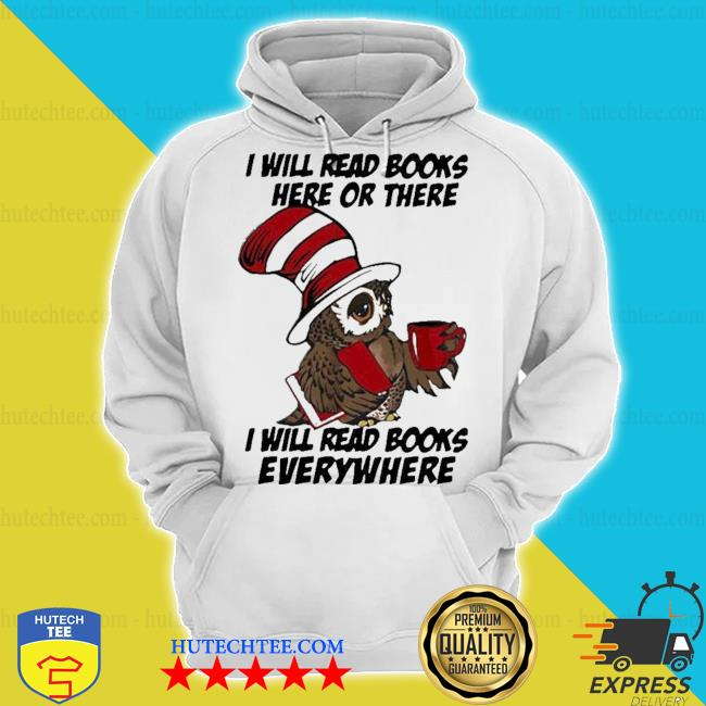 Owl i will read books here or there i will read books everywhere s hoodie