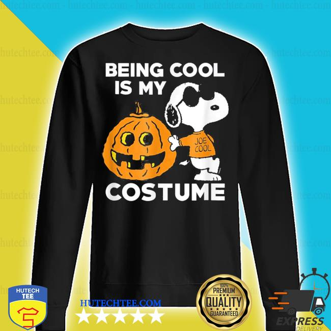 Peanuts snoopy being cool is my costume s sweater