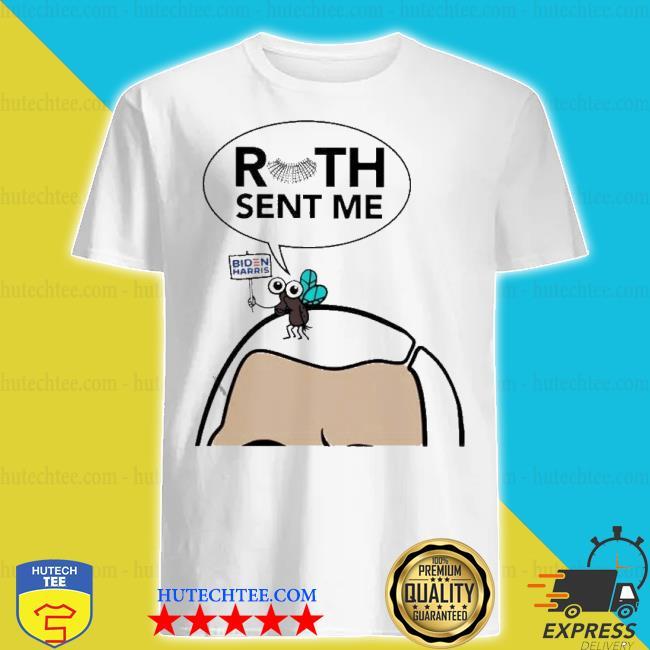 Ruth Sent Me Biden Harris shirt