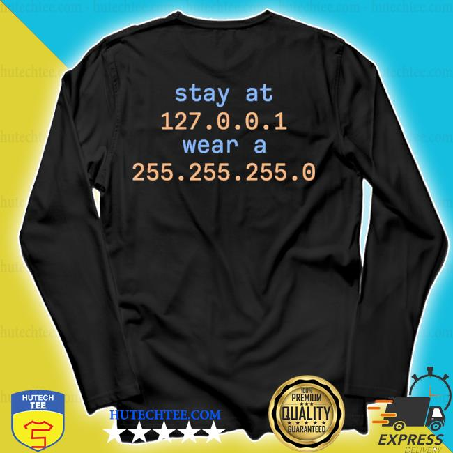 Stay at 127.0.0.1 wear a 255.255.255.0 s longsleeve