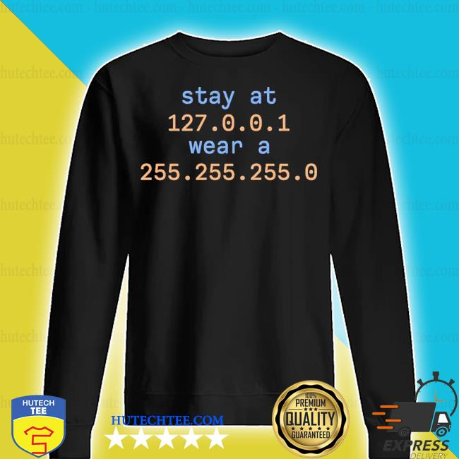 Stay at 127.0.0.1 wear a 255.255.255.0 s sweater