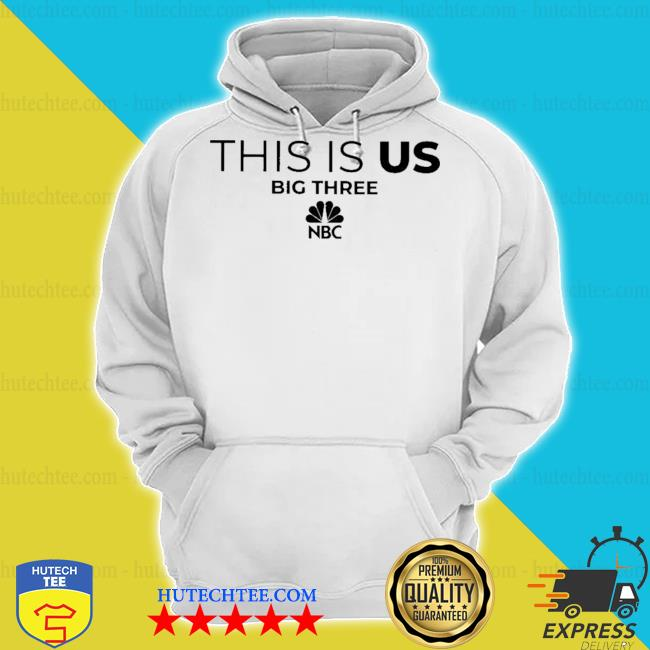 This is us big three NBC s hoodie