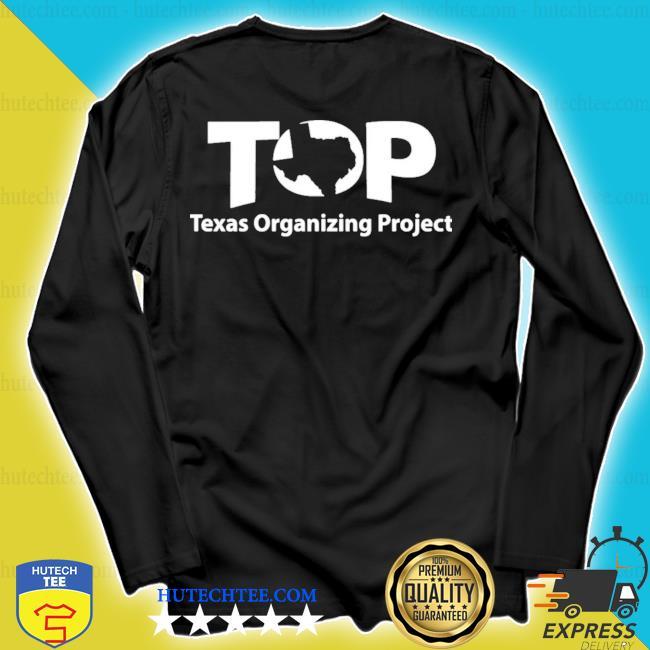 Top texas organizing project s longsleeve