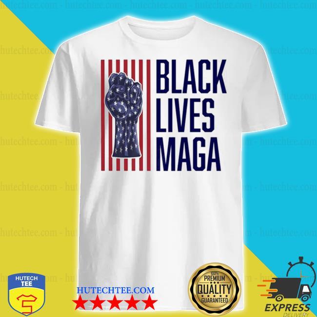 Trump 2020 black lives maga shirt