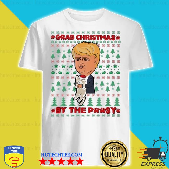 Trump grab christmas by the pussycat ugly christmas sweater