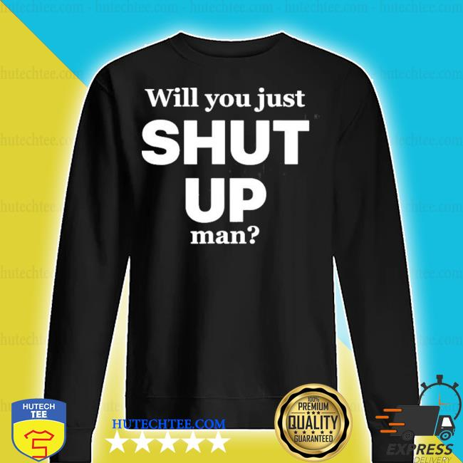 Will you just shut up man joe biden quote s sweater
