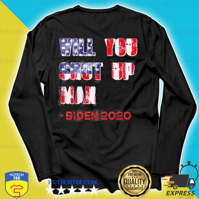 Will you shut up man anti trump American flag biden 2020 s longsleeve