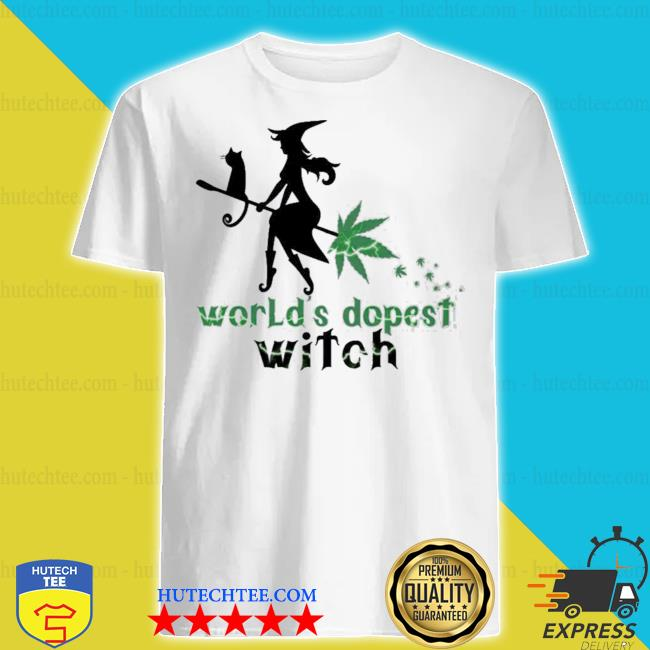 World's dopest witch cannabis weed girl shirt