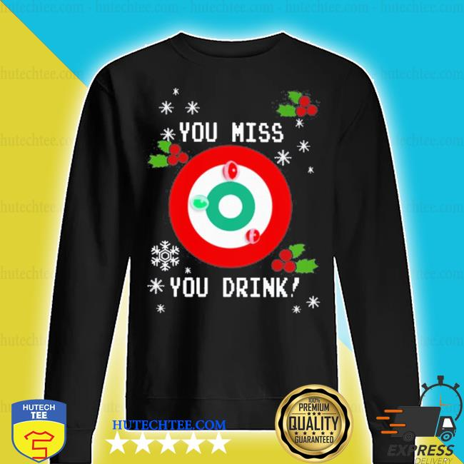 You miss you drink drinking game ugly christmas s sweater