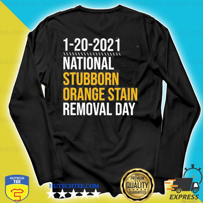 1-20-2021 national stubborn orange stain removal day s longsleeve