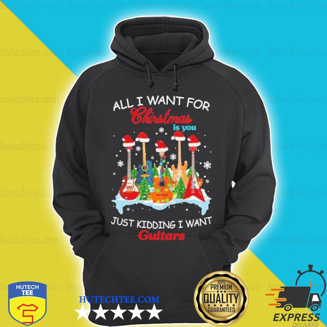 All I want for Christmas is you just kidding I want guitars Christmas tree sweater
