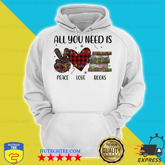 All you need is a peace love books merry Christmas light sweater hoodie