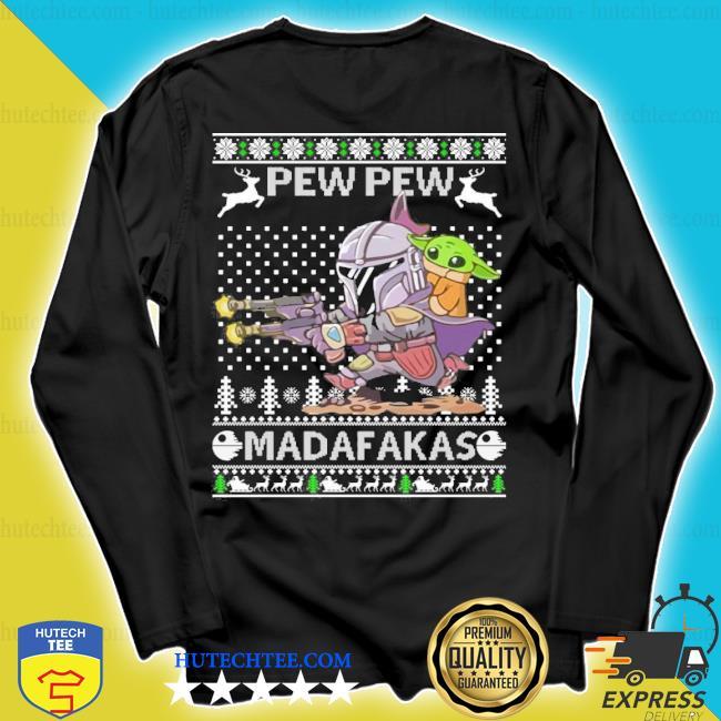 Baby yoda pew pew madafakas ugly Christmas ugly sweater longsleeve