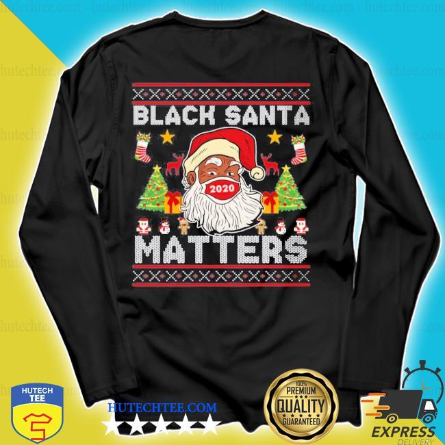 Black santa matters Christmas ugly sweater longsleeve