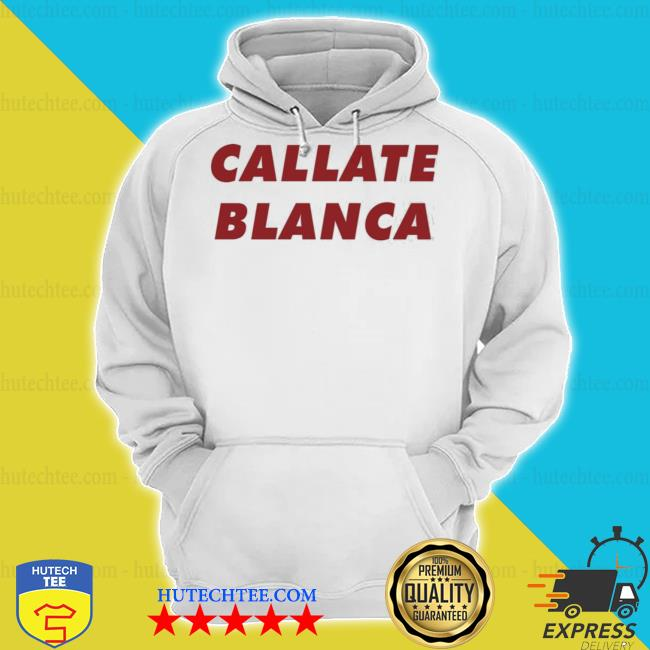 Callate blanca s hoodie