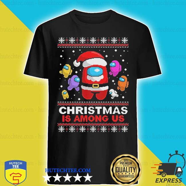 Christmas is among us ugly sweater