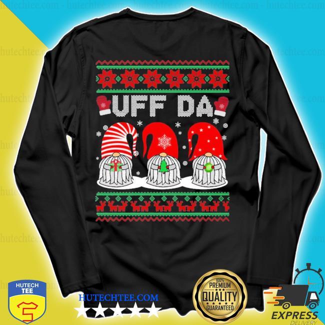 Gnomes uff da Christmas ugly sweater longsleeve