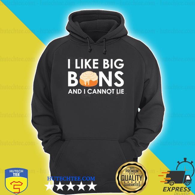 I like big buns and I cannot lie cinnamon rolls s hoodie