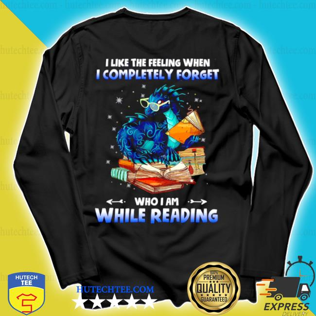 I like the feeling when I completely forget who I am while reading s longsleeve