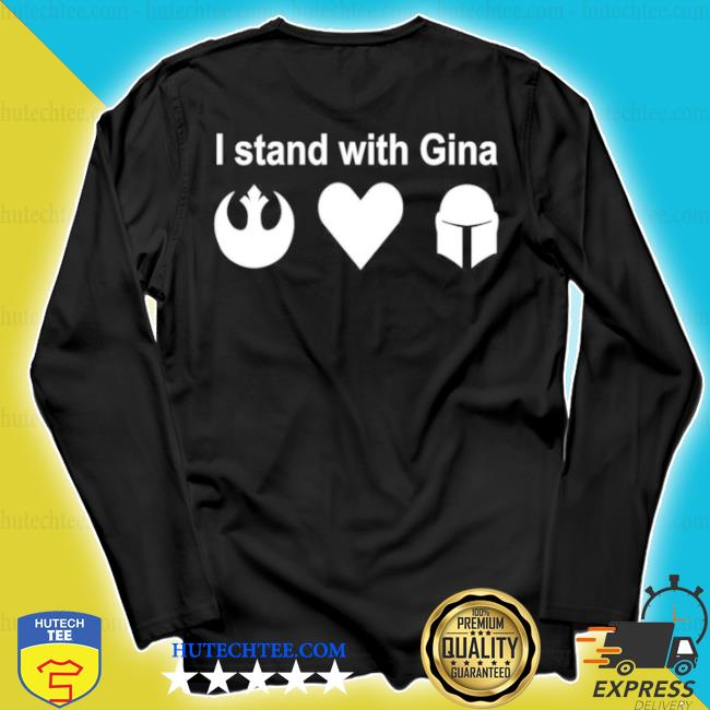 I Stand With Gina s longsleeve