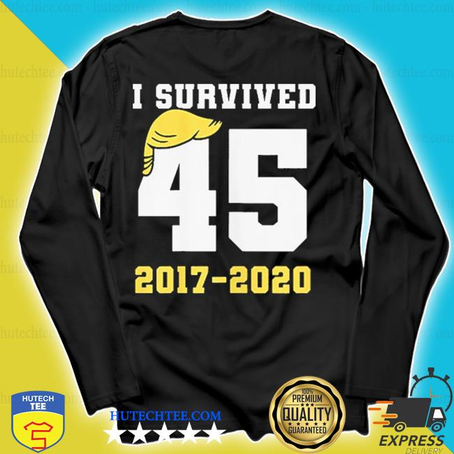 I survived #45 trump 2017 2020 s longsleeve