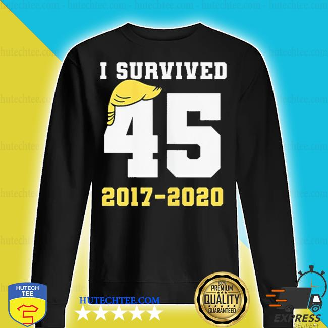 I survived #45 trump 2017 2020 s sweater