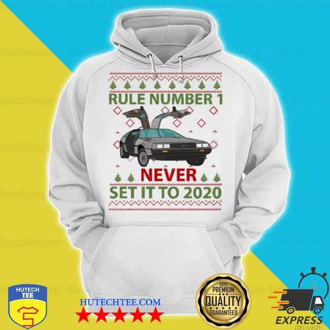 Marty rule number 1 never set it to 2020 christmas sweater hoodie