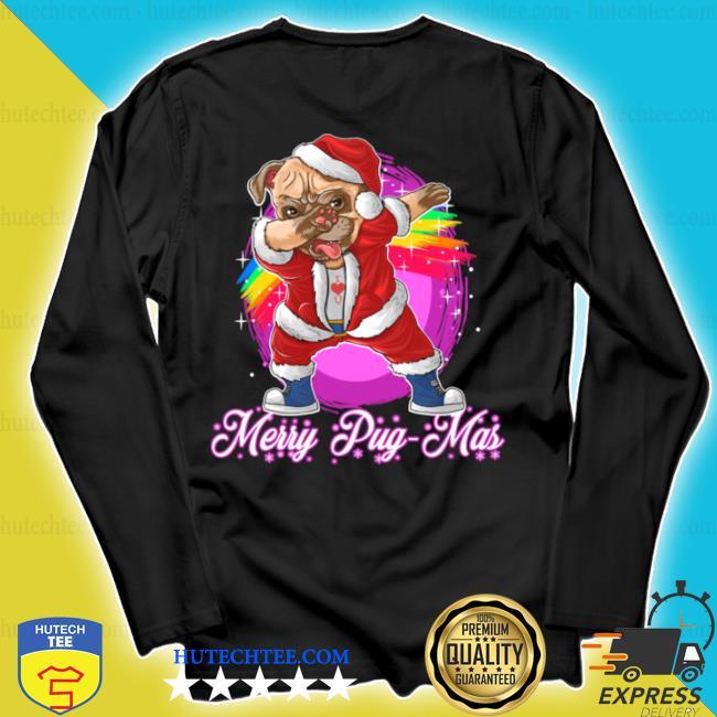 Merry pugmas dabbing pug santa s longsleeve