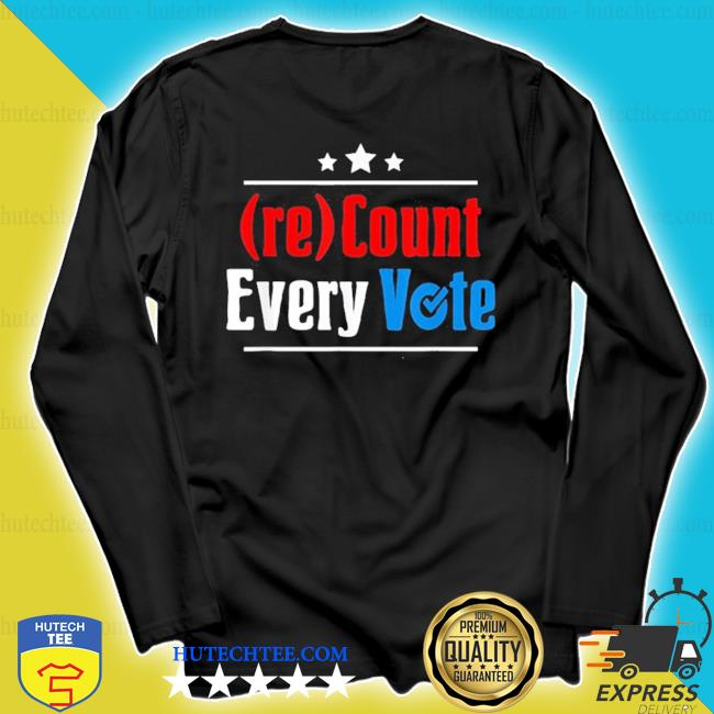 (re)count every vote election 2020 sarcastic s longsleeve