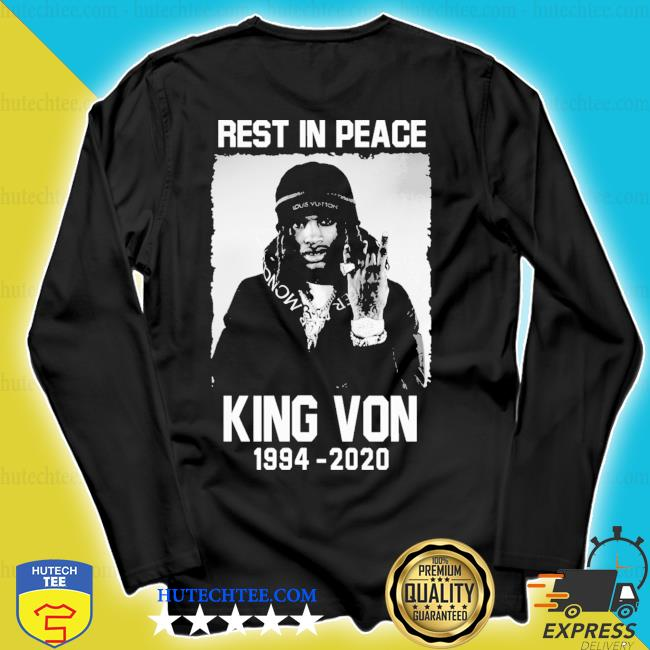 Rest in peace king von 1994 2020 s longsleeve
