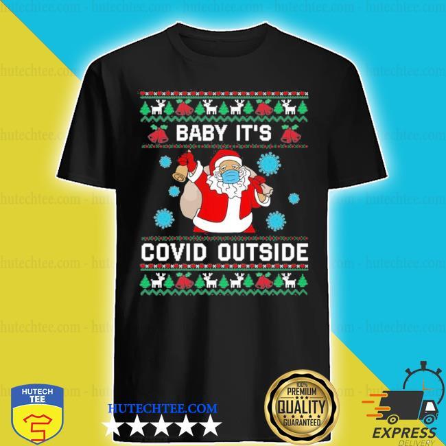 Santa baby it's covid outside ugly christmas sweater