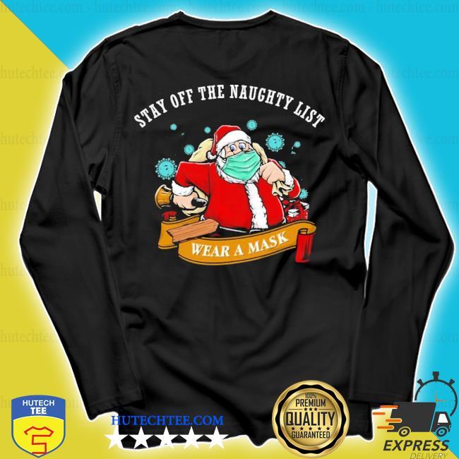 Santa stay off the naughty list Christmas sweater longsleeve