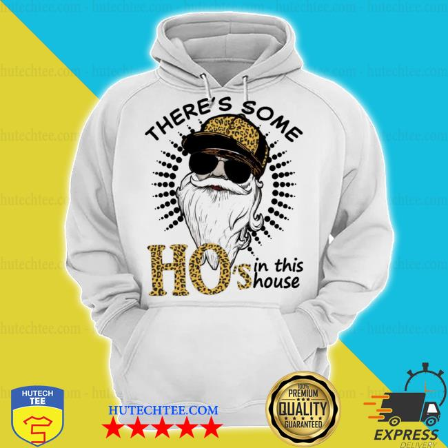 Santa there's some ho's in this house leopard s hoodie