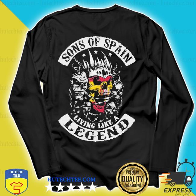 Skulls sons of spain living like a legend s longsleeve