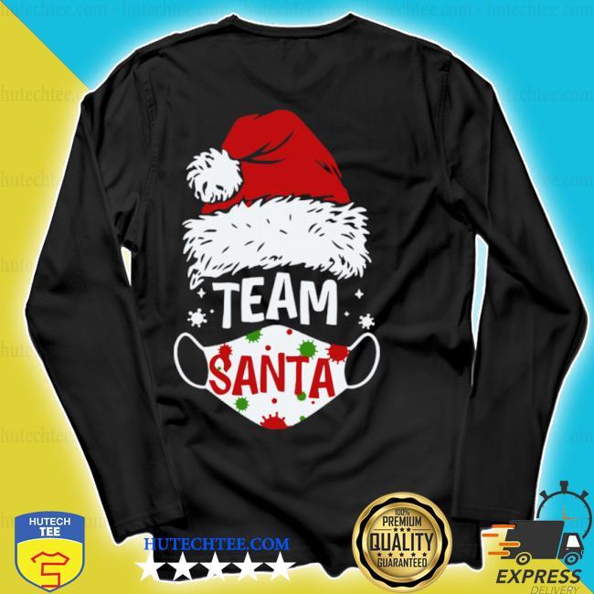Team santa face mask Christmas 2020 cost s longsleeve