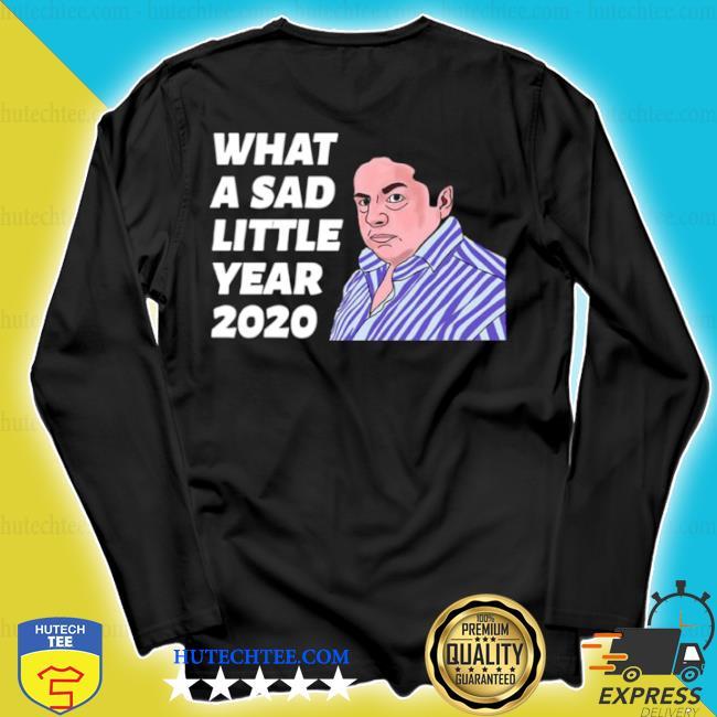 What a sad little year 2020 s longsleeve