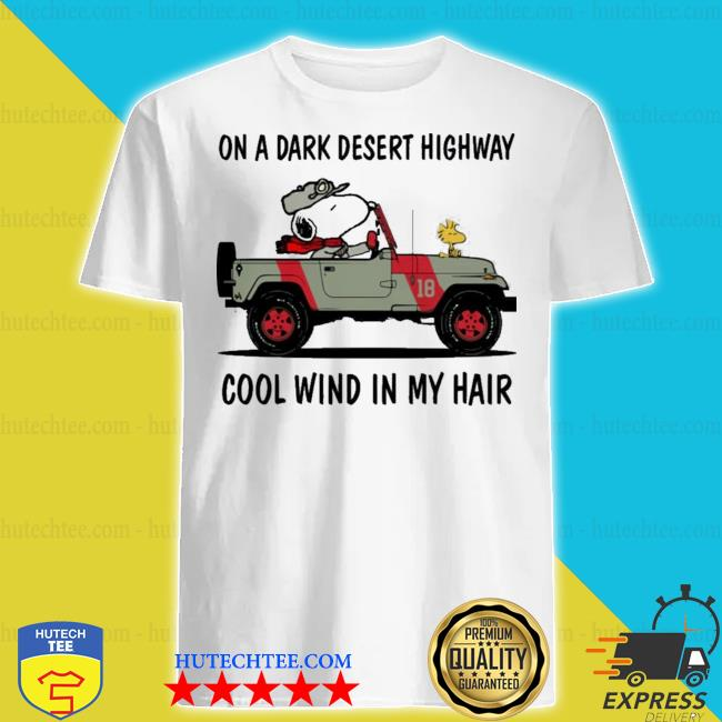 Army snoopy jeep on a dark desert highway cool wind in my hair shirt