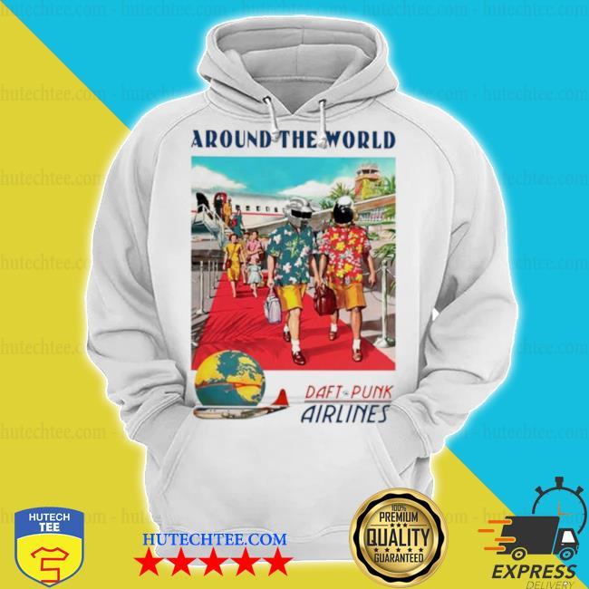 Around the world daft punk airlines s hoodie