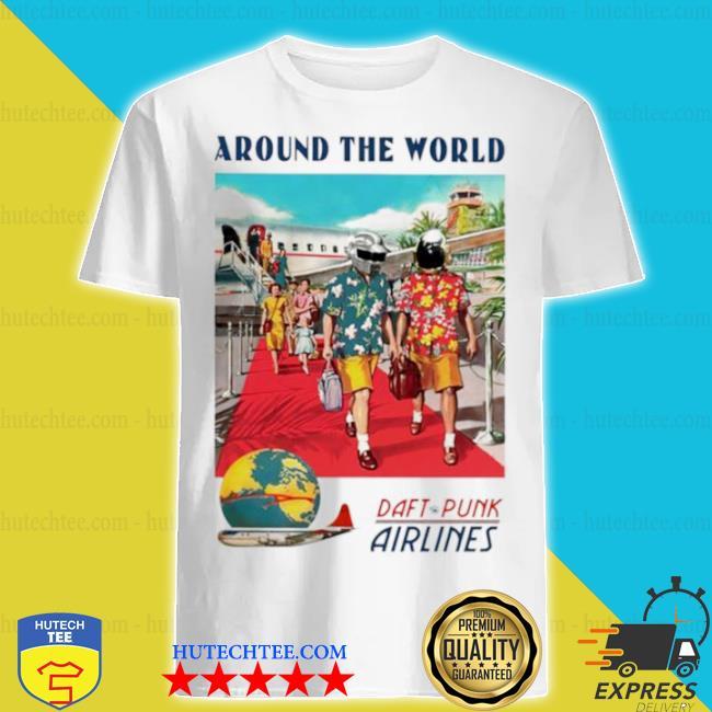 Around the world daft punk airlines shirt