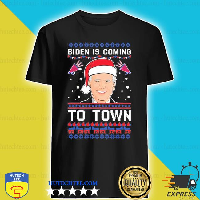 Biden is coming to town ugly Christmas sweater