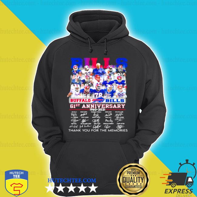 Bills buffalo 61st anniversary 1960 2021 thank you for the memories signature s hoodie