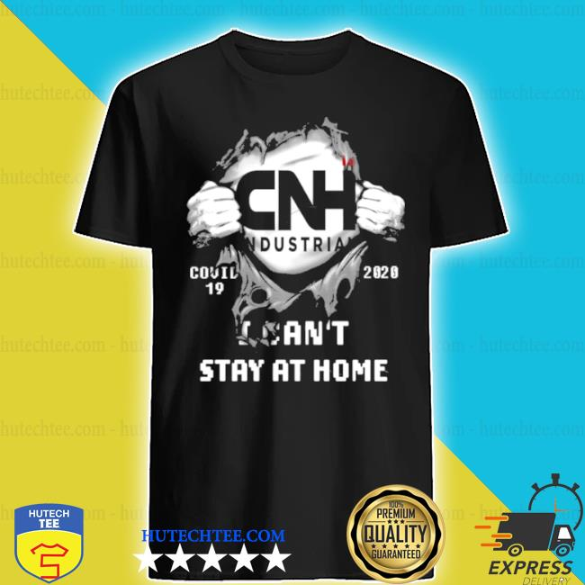 Blood inside me cnh industrial covid 19 2020 I can't stay at home shirt