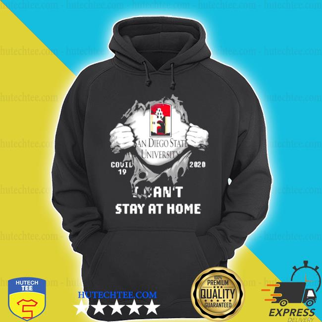 Blood inside me san diego state university covid 19 2020 I can't stay at home s hoodie
