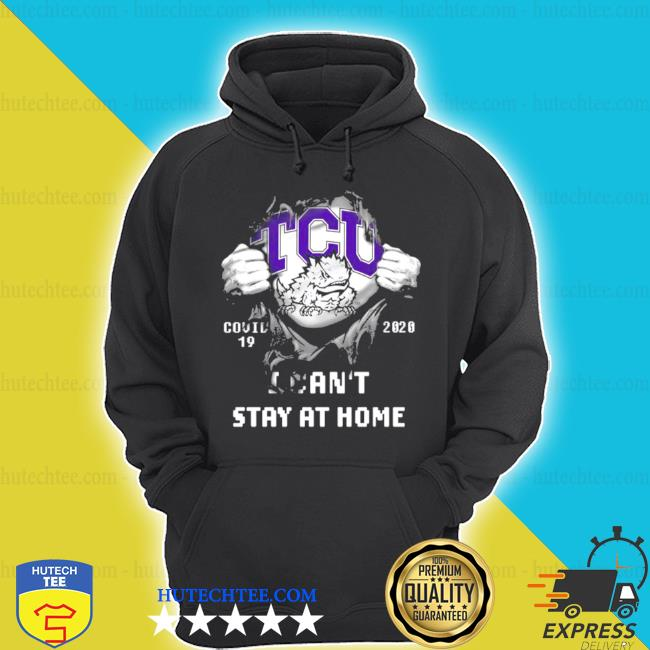 Blood inside me tcu horned frogs covid 19 2020 I can't stay at home s hoodie