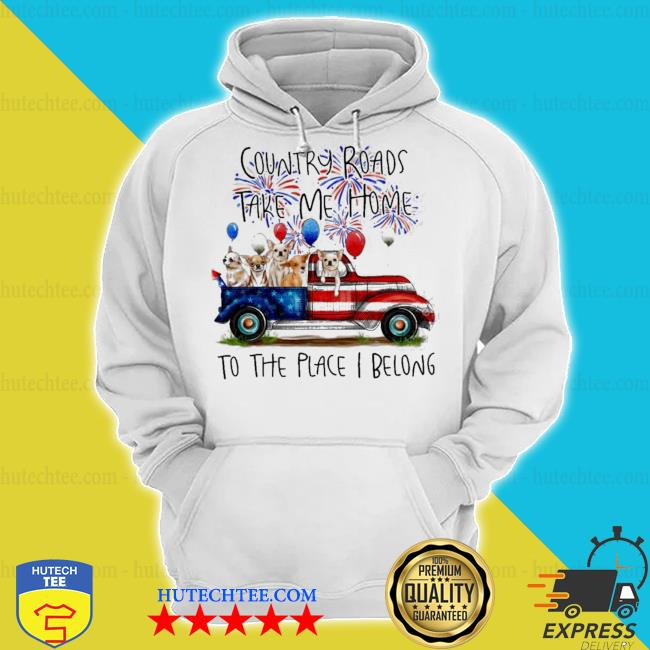 Country roads take me home to the place I belong s hoodie
