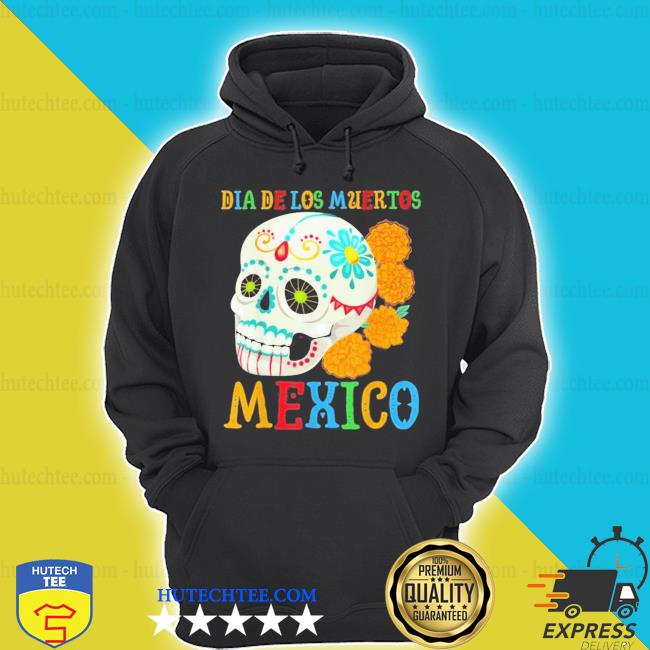 Dia de los muertos mexico with skull flowers day of the dead s hoodie