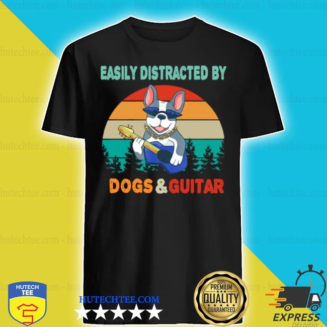 Easily distracted by dogs and guitar vintage sunset shirt