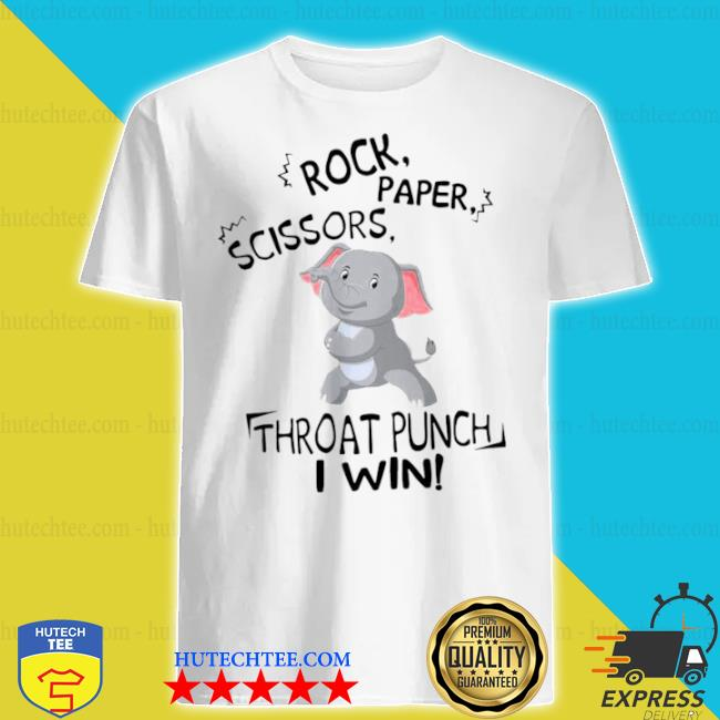 Elephant rock paper scissors throat punch I win shirt