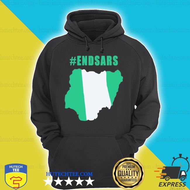 #endsars shirt #endbadgoveranceinnigeria protesting against police brutality in nigeria s hoodie
